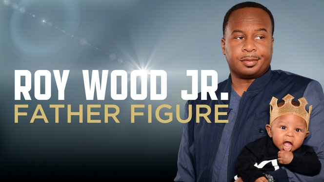 stand up specials roy wood jr father figure full episode