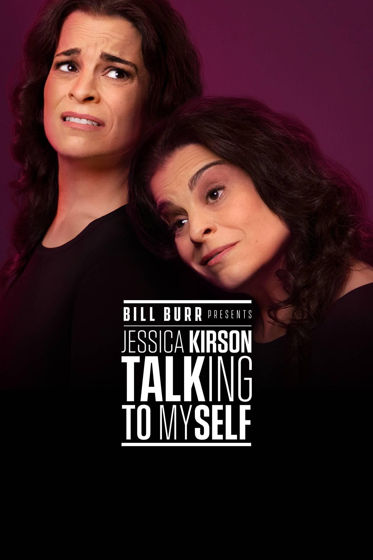 Bill Burr Presents Jessica Kirson: Talking to Myself ...
